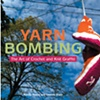 Yarn Bombing: The Art of Crochet and Knit Graffiti by Leanne Prain and Mandy Moore    pages 25-27
