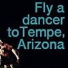 Send A Dancer To Tempe!