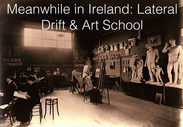 Ireland Art School Lateral Drift Art School